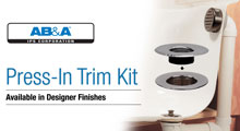 AB&A™ Press-In Trim Kit